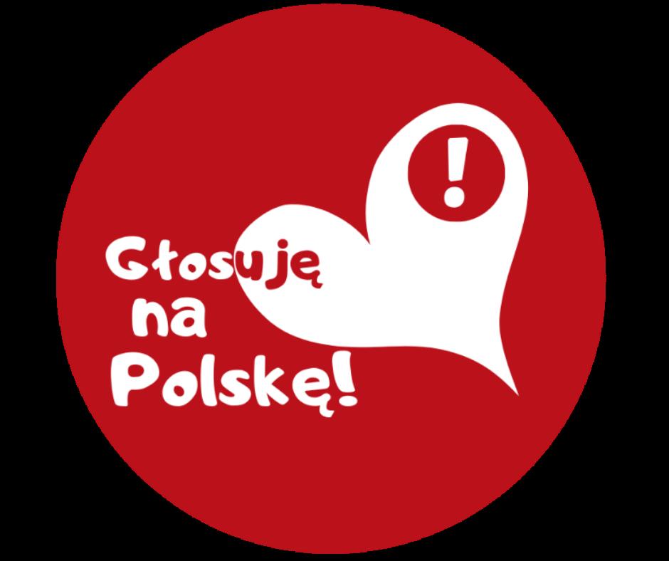 Głosuję na Polskę!